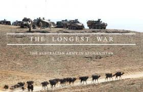 The Longest War - The Australian Army in Afghanistan